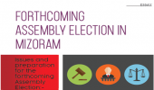 FORTHCOMING ASSEMBLY ELECTION IN MIZORAM