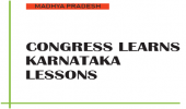 CONGRESS LEARNS KARNATAKA LESSONS