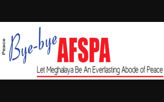 Bye-Bye AFSPA Let Meghalaya Be An Everlasting Abode of Peace