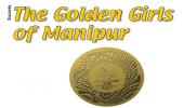 The Golden Girls of Manipur