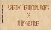 Asserting Territorial Rights of RI Hynniewtrep