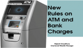New Rules on ATM and Bank Charges