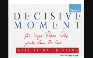 Decisive Moment for Naga Peace Talks