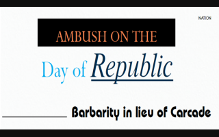 Ambush on the Day of Republic: Barbarity in lieu of Carcade