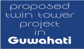 Proposed Twin Tower Project in Guwahati
