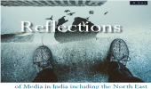 Reflections of Media in India including the North East