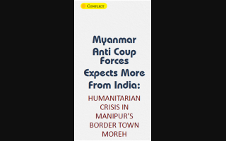 HUMANITARIAN CRISIS IN MANIPUR'S BORDER TOWN MOREH