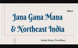 Jana Gana Mana & Northeast India